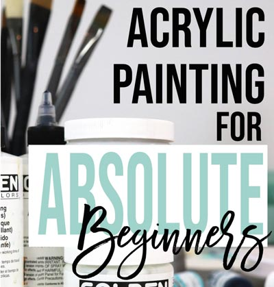 Acrylic Painting for Absolute Beginners eBook by Ashley Picanco
