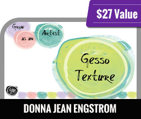 Donna Jean Engstrom - 5 Ways to Create Glorious Texture with Gesso