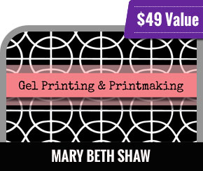 Mary Beth Shaw - Gel Printing & Printmaking